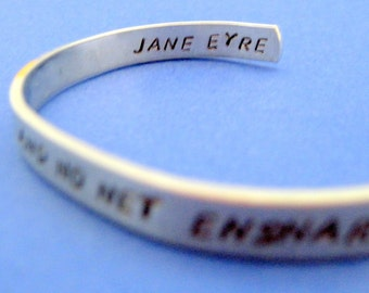 Jane Eyre Bracelet - I Am No Bird - Hand Stamped Cuff in Aluminum, Golden Brass or Sterling Silver  - customizable