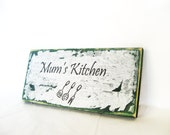 Kitchen decor.  Shabby Chic torn paper Mums Kitchen sign.  Perfect gift for Mom.