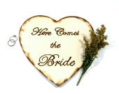 """9"""" Large Wood Burned Heart.  Here Comes the Bride.  Flower Girl or Ring Bearer sign, rustic romance, outside wedding."""