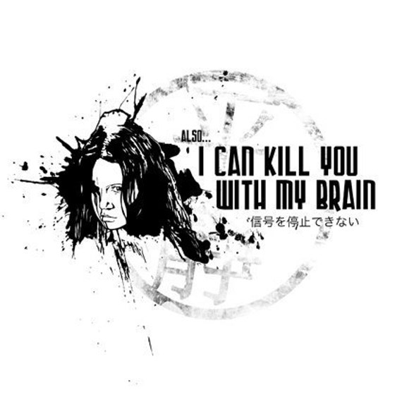 SALE - Firefly Inspired Tshirt - Also, I Can Kill You with My Brain