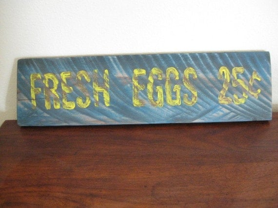 MoViNG SaLE...upcycled home decor SiGN... Fresh Eggs... by Wreckd on Etsy ... ready to ship