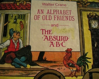 Collectible Books - An Alphabet of Old Friends and The ABSURD ABC by Walter Crane