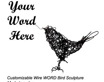 CUSTOMIZABLE Word Bird - Wire Bird Sculpture