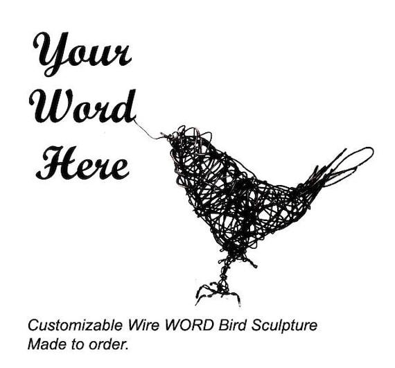 CUSTOMIZABLE Word Bird - Wire Bird Sculpture