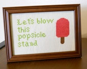 Let's Blow This Popsicle Stand - Framed Cross Stitch