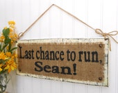 Last chance to Run custom name sign for flower girl or ringbearer, wedding party sign