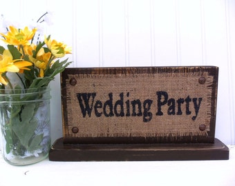 Brown wood burlap distressed WEDDING SIGN self standing, Wedding Party table