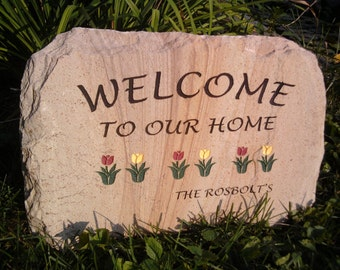 Welcome to our Home Engraved Stone Sign with Tulips