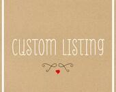 Custom Listing for Melanie