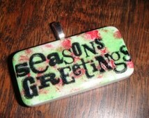 SALE PRICED Seasons Greetings Hand Painted  Domino Pendant  with matching ribbon and cord necklace T703