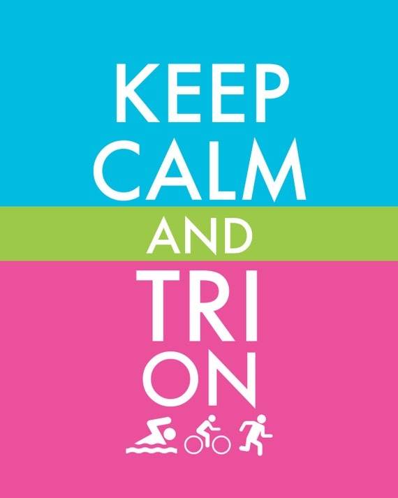 Keep Calm and Tri On- 11x14 Print
