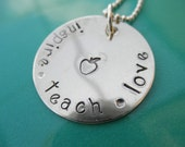 Inspire Teach Love - hand stamped teacher necklace
