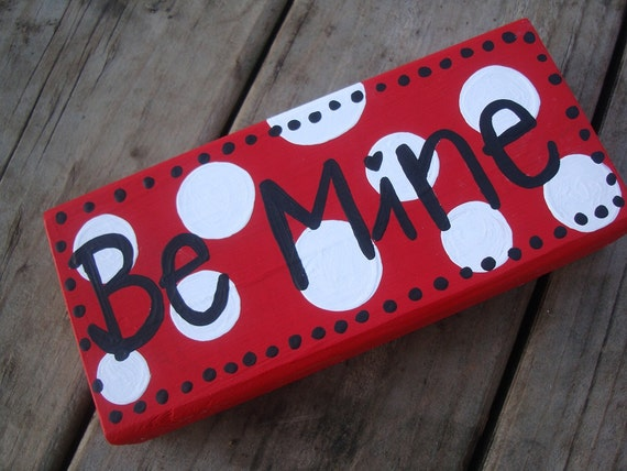 Be Mine - Valentines Day Sign