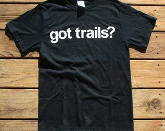 Ready-To-Ship 2 options***GOT TRAILS t-shirt, unisex adult