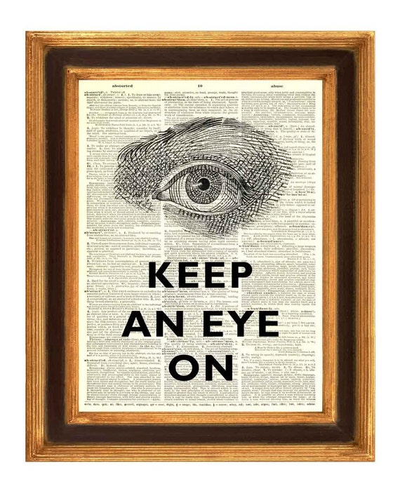 Keep an eye on Print, Saying print dictionary art prints Upcycled Book page  Art Print Vintage illustration