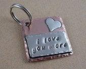 I Love You More - Key Chain