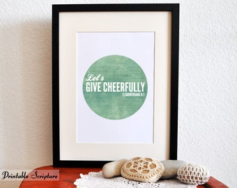 Let's Give Cheerfully. 2 Corinthians 9:7. 8x10 Printable Christian Scripture Poster. Bible Verse.
