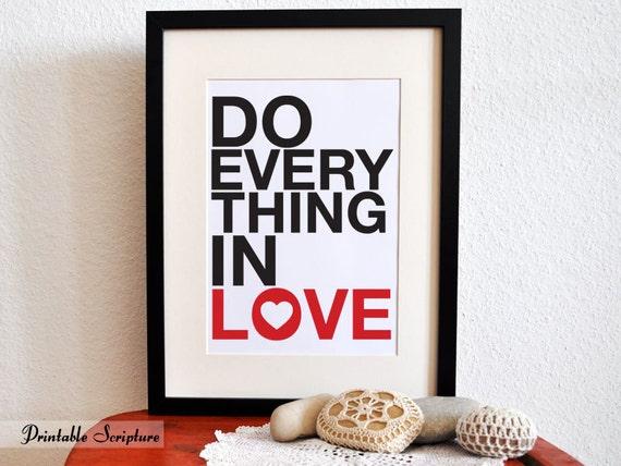 1 Corinthians 16:14. Do Everything in Love. 8x10. DIY. Printable Christian Poster.Bible Verse.