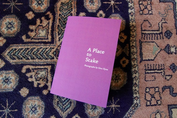 Fine Art Photo Zine, Limited Edition - A Place to Stake