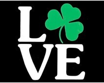 St Patrick's Day Decal -  Love and Shamrock Decal - Love Decal- St Patrick's Day - Shamrock Vinyl Decal - Irish Decal - Ireland Decal