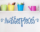 Masterpiece Wall Decal - Playroom Wall Art- Childrens Decor Masterpieces Vinyl Wall Lettering