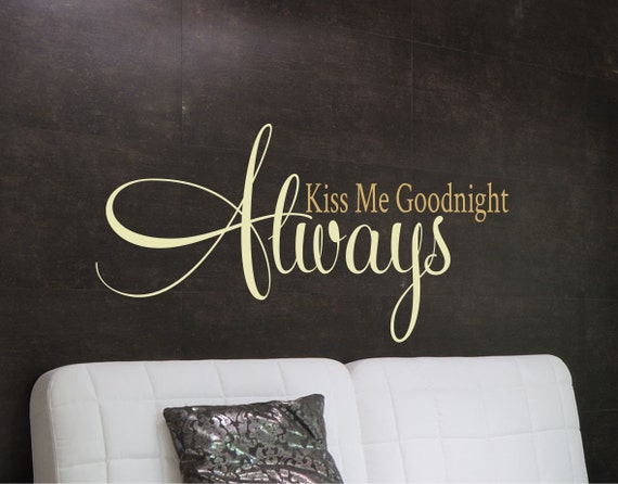 Always Kiss Me Goodnight  Wall Decal - Bedroom Wall Art - Wedding Gift - Love