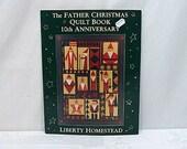 Father Christmas Quilt Book Liberty Homestead - 10th Anniversary - Folk Art Santa Claus Patterns