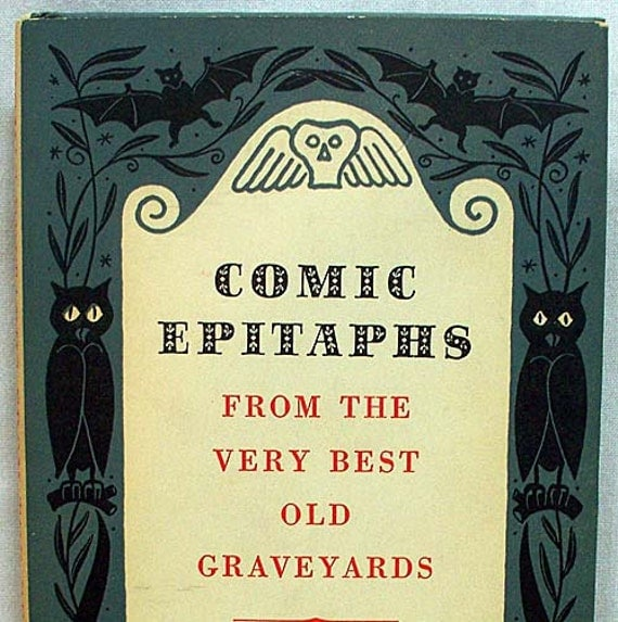 Tombstone Quotes Funny: Comic Epitaphs From Graveyards Tombstones Humerous Poems On