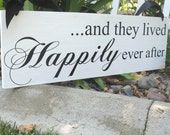Romantic Fairytale Wedding Sign ... and they lived HAPPILY ever after ... Wood sign for decor and photos for formal or outdoor weddings