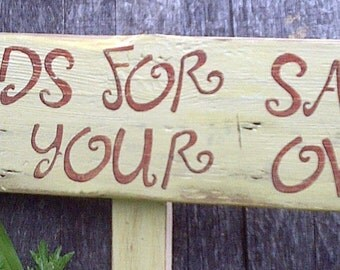 Garden Sign on Reclaimed Wood Handpainted 'Weeds For Sale Pick Your Own'