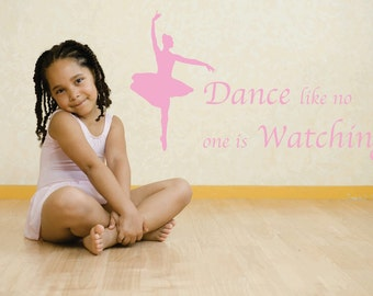 Dance like no one is Watching Wall Decal FREE SHIPPING