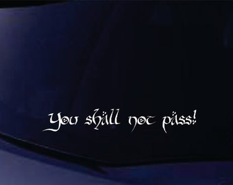 You shall not pass Car Decal  FREE SHIPPING in the USA