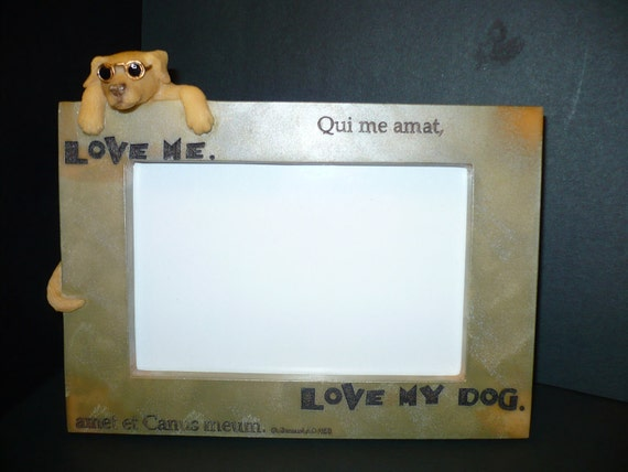 Love Me Love My Dog Picture Frame