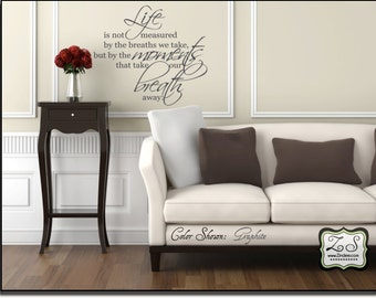 """The moments that take our breath 26.2""""w x 23""""h (L008)- Vinyl Wall Art / vinyl decal: walls, tiles, doors, windows, mirrors, crafts, etc."""