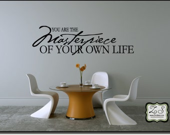 """You are the masterpiece of...life 23""""w x 6.6""""h (L025)- Vinyl Wall Art / vinyl decal: walls, tiles, doors, windows, mirrors, crafts, etc."""