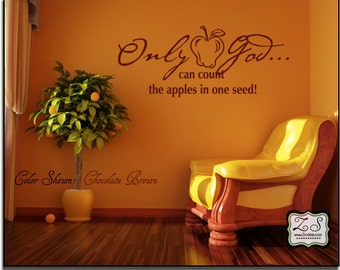 """Only God can count the apples in.. 23""""w x 9.6""""h (L038)- Vinyl Wall Art / vinyl decal: walls, tiles, doors, windows, mirrors, crafts, etc."""