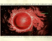 Astronomy Art Print 1930 antique, When Earth Rolled Through Space As A Red Hot Globe, space stars, universe, illustration, astronomical