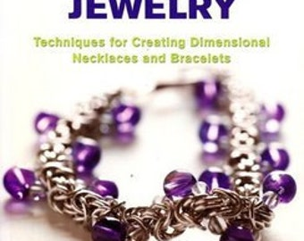 Handcrafting Chain and Bead Jewelry: Techniques for Creating Dimensional Necklaces and Bracelets - Instruction Book