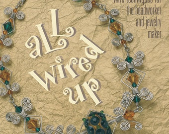ALL WIRED UP Book by Mark Lareau - Step by step Wire Work Techniques