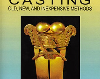 LOST WAX CASTING Book - Old - New and Inexpensive Methods