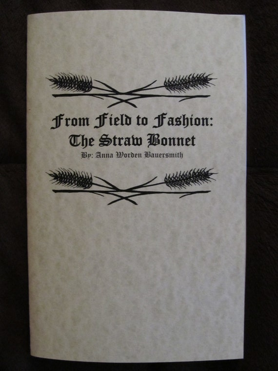 "Cover of ""From Field to Fashion: The Straw Bonnet"" by Anna Worden Bauersmith"