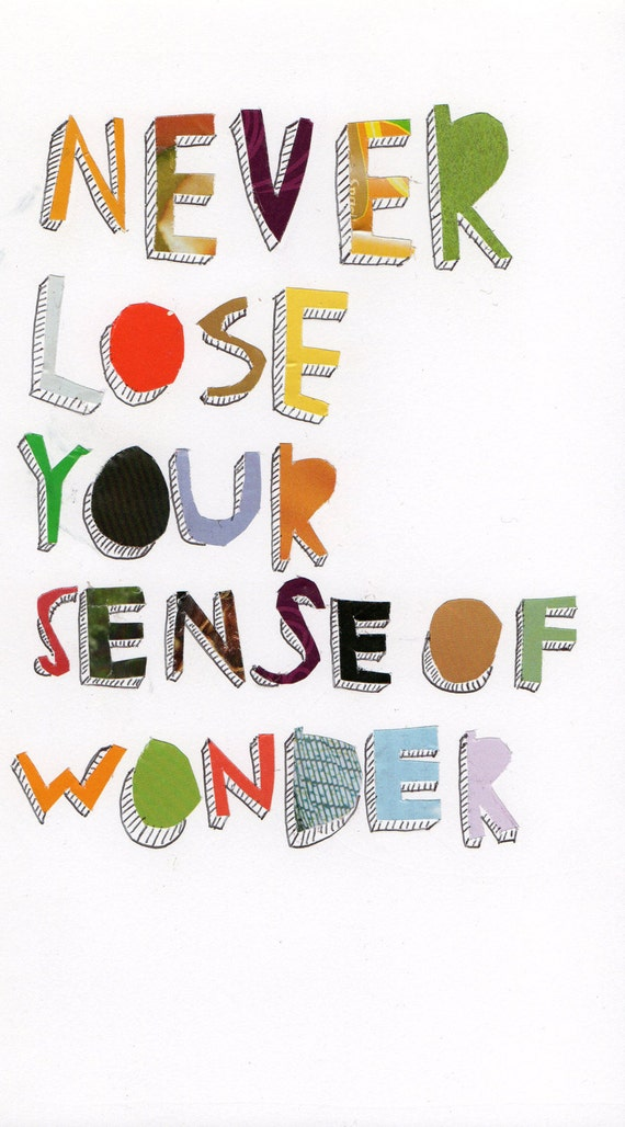 "never lose your sense of wonder. handmade - cut out and ink 6"" x 10"""