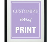 customize any print. 8.5x11 - FAST SHIPPING