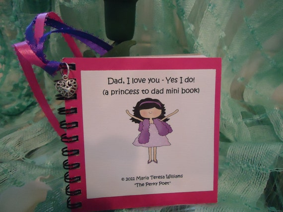 """Dad Gift - Love You Dad - U Personalize Mini Book -  Princess, Daughter to Father by """"The Perky Poet"""""""