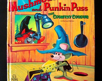 Vintage Children's Book - Mushmouse and Punkin Puss The Country Cousins - 1964