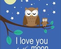 I love you to moon and back print, Owl Nursery Art, Woodland Nursery Decor - 8x10