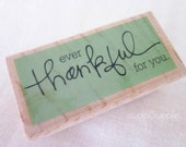 """Rubber Stamp w/ Wood Base, """"Ever Thankful for You,"""" Perfect for Gift Tags, Scrapbooking, Cards, Gift Bags, and More"""