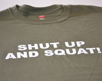 Gym T shirt shut up and squat womens mens youth teens workout tshirt health fitness weight training work out fiend gift boyfriend