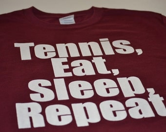 Tennis Gift for Him or Her Eat Sleep Repeat t shirt Tennis tshirt for men and women tennis player