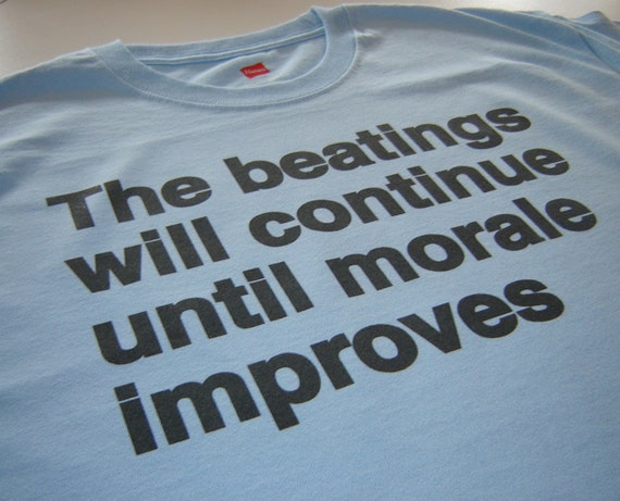 The beatings will continue morale t shirt funny geeky boss work office XS S M L Xl 2xl 3xl 4xl 5xl